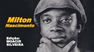 A LUA GIROU (letra e vídeo) com MILTON NASCIMENTO, vídeo MOACIR SILVEIRA