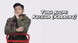 Download Mp3 Tuah Adzmi - Kecewa  Karaoke