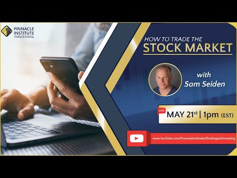 How to Trade the Stock Market with Sam Seiden: May 21st, 2021