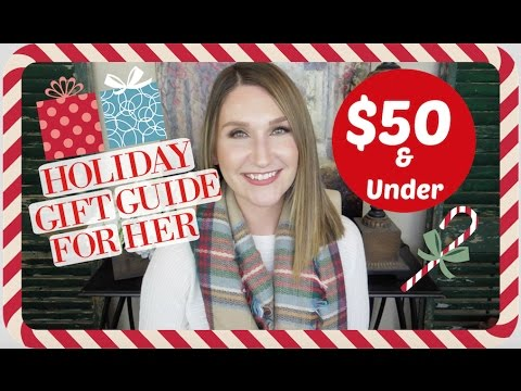 Holiday Gift Guide For Her|$50 & Under|Sephora & Nordstrom