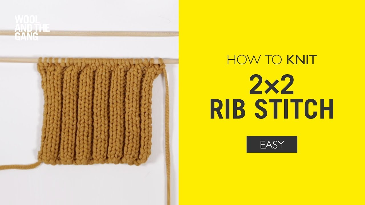 How To Knit 2x2 Rib Stitch Youtube