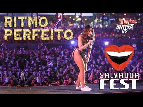 Anitta X + RITMO PERFEITO no Salvador Fest 2018