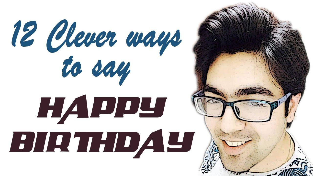 12 clever ways to wish happy birthday wabs talk youtube