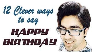 12 Clever Ways to Wish Happy Birthday - Wabs Talk