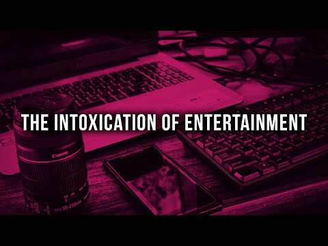 The Intoxication of Entertainment – Josh Herring