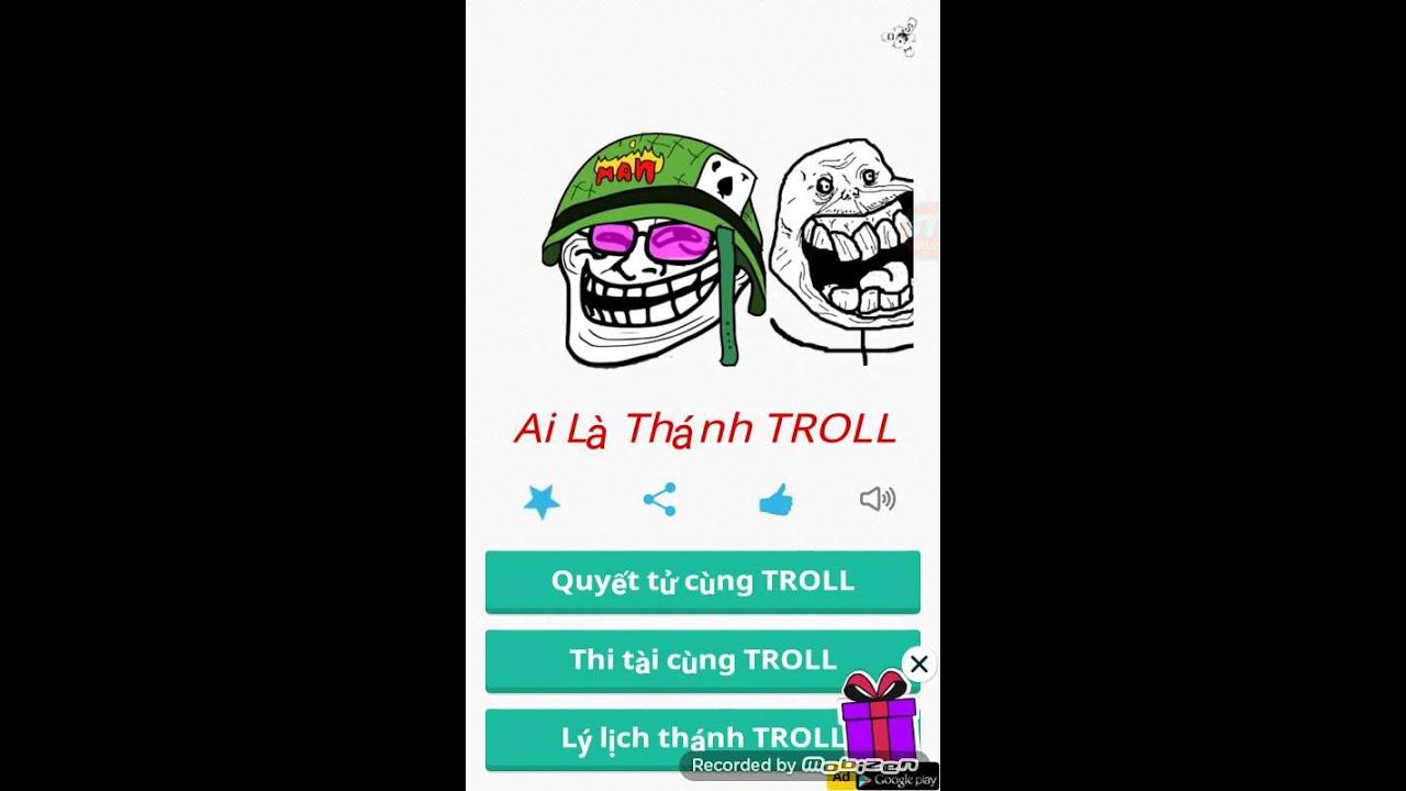 """Cùng chơi game """"ai là thánh troll"""" : ))"""