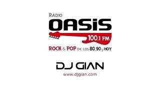 DJ GIAN RADIO OASIS MIX Pop Rock Español Ingles 80s 2021 #6 (30/05/21)