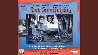 Der Freischutz, J. 277: Act II: Scene - Aria: Wie nahte mir der Schlummer, bevor ich ihn...