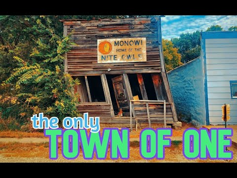 MONOWI: The ONLY town with a population of ONE!