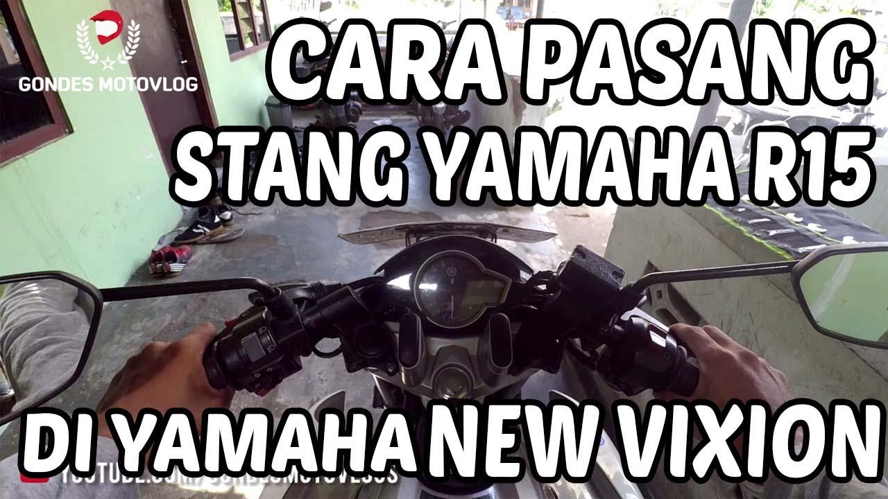 Cara Pasang Stang Jepit Yamaha R15 Ori Di New Vixion Lengkap