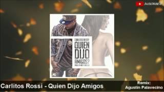 Carlitos Rossi - Quien Dijo Amigos | DJ AGUSTIN PALAVECINO