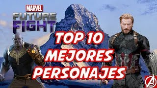 MARVEL FUTURE FIGHT TOP 10 MEJORES PERSONAJES GAMEPLAY ESPAÑOL