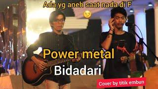 Bidadari _ power metal cover by titik embun