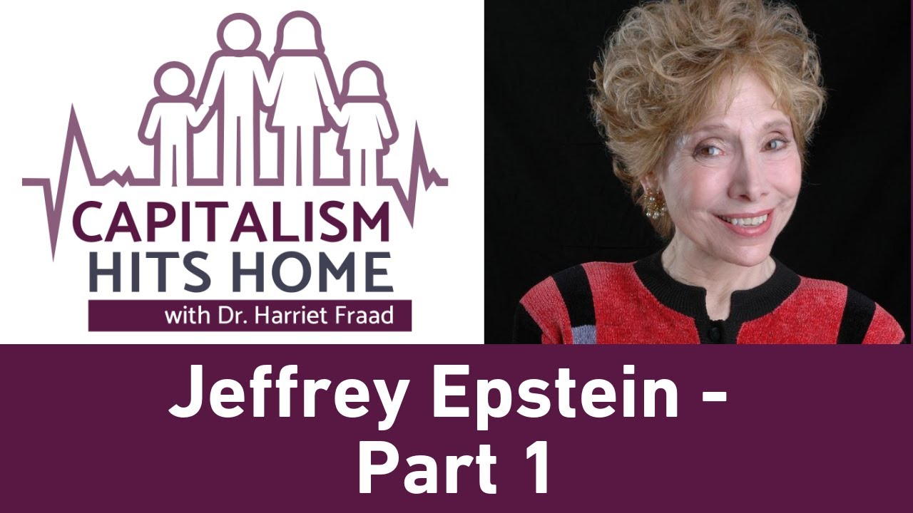 Capitalism Hits Home: Jeffrey Epstein: Literal Rape by the 1% - Part 1