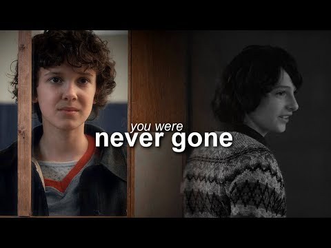 Mike & Eleven | You were never gone