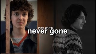 Mike & Eleven   You were never gone
