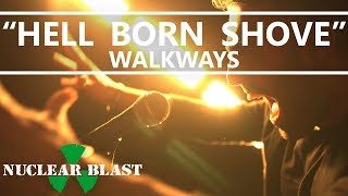 WALKWAYS - Hell Born Shove [Impossible] (OFFICIAL VIDEO)