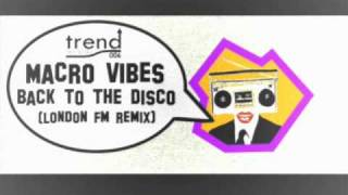 TREND006: Back to the disco EP (Macro Vibes, London Fm, Luca Bortolo)