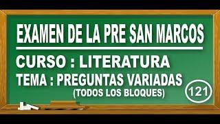 REPASO DE LITERATURA : PREGUNTAS VARIADAS - EXAMEN PRE SAN MARCOS DE PERÚ