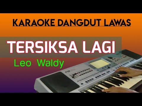 tersiksa-lagi---leo-waldy-  -karaoke-dangdut-lawas