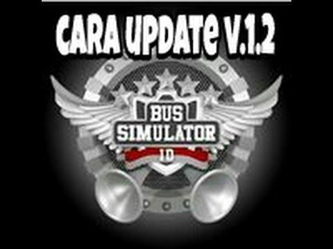 CARA UPDATE V.1.2 PADA GAME BUS SIMULATOR INDONESIA MALEO