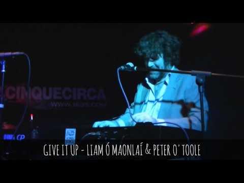 GIVE IT UP - LIAM Ó MAONLAÍ & PETER O'TOOLE live@1e35circa, Cantù - 2014 feb. 10