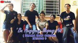 Download DRAMA IBAN ONLINE: BA PENGUJUNG SIMPANG ATI Ep. 9