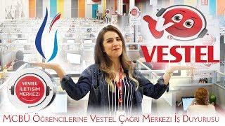 MCBÜ Öğrencilerine Vestel Çağrı Merkezi İş Duyurusu