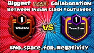 🔥 LIVE | CLASH YOUTUBERS WAR 🔥 TEAM RED VS TEAM BLUE || Clash Of Clans LIVE
