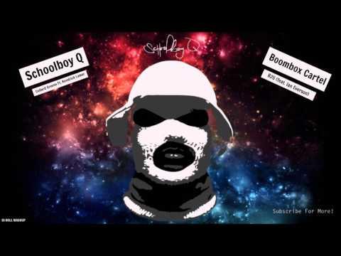 Schoolboy Q - Collard Greens (Ft. Kendrick Lamar) X  Boombox Cartel - B2U (Ft. Ian Everson)