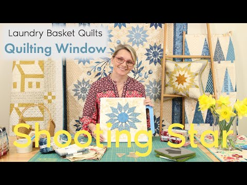 Quilting Window Episode 25 - Shooting Star
