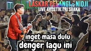 LASKAR PELANGI - NIDJI (LIRIK) LIVE AKUSTIK COVER BY TRI SUAKA - PENDOPO LAWAS
