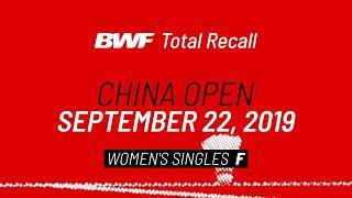 BWF Total Recall   China Open 2019   Women's Singles F   BWF 2020