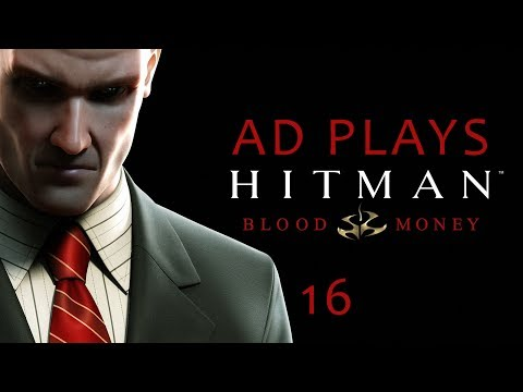 Ad Plays Hitman: Blood Money - Episode 16
