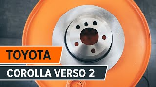 How to change Brake disc set COROLLA Verso (ZER_, ZZE12_, R1_) - step-by-step video manual