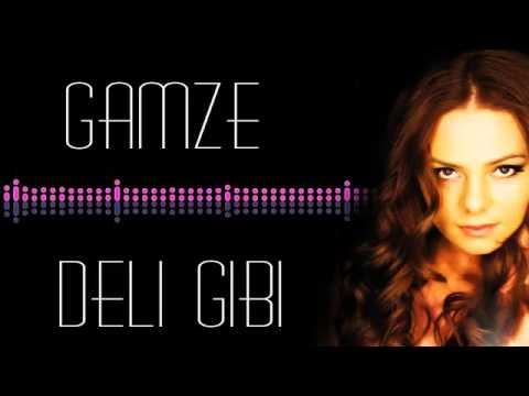 GAMZE - Deli Gibi (REMİX BOMBAA)