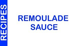 Remoulade Sauce | EASY TO LEARN | QUICK RECIPES