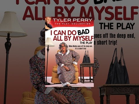 Download Tyler Perry's I Can Do Bad All By Myself - The Play