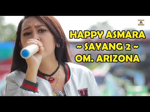 SAYANG 2 ~ HAPPY ASMARA ~ OM. ARIZONA