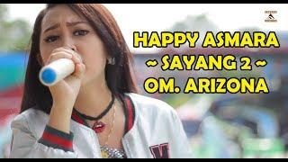 SAYANG 2 ~ HAPPY ASMARA ~ OM. ARIZONA