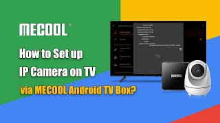 How to Setup IP Camera on TV  l MECOOL Android TV Box