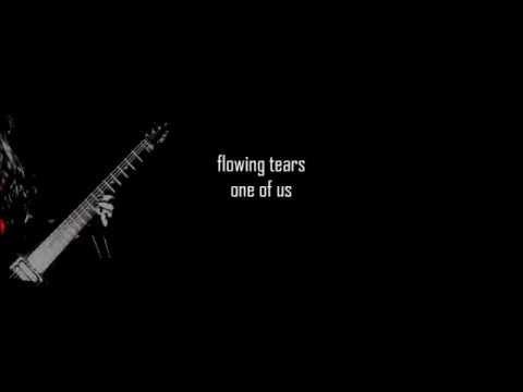 Flowing Tears One of us (lyrics)