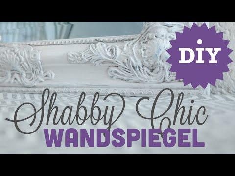 DIY – Shabby Chic Wandspiegel