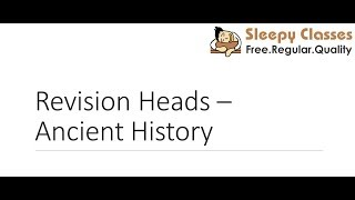 Revision Heads for Prelims 2019 - Ancient History
