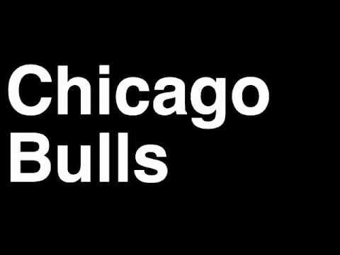 How to Pronounce Chicago Bulls Illinois IL NBA Basketball Team City Sports Arena