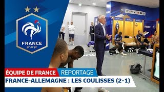 Les coulisses de France-Allemagne (2-1), Equipe de France I FFF 2018