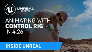 Animating with Control Rig in 4.26 | Inside Unreal