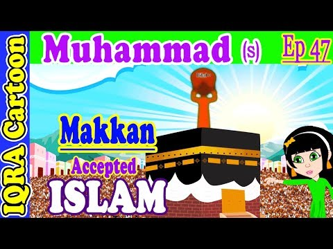 Makkah accepted Islam: Prophet Stories Muhammad (s) Ep 47 | Islamic Cartoon Video | Quran Stories