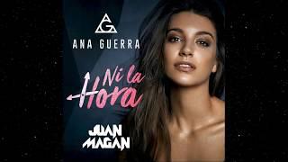 Gambar cover Ana Guerra Feat. Juan Magán - Ni la hora  (Audio)