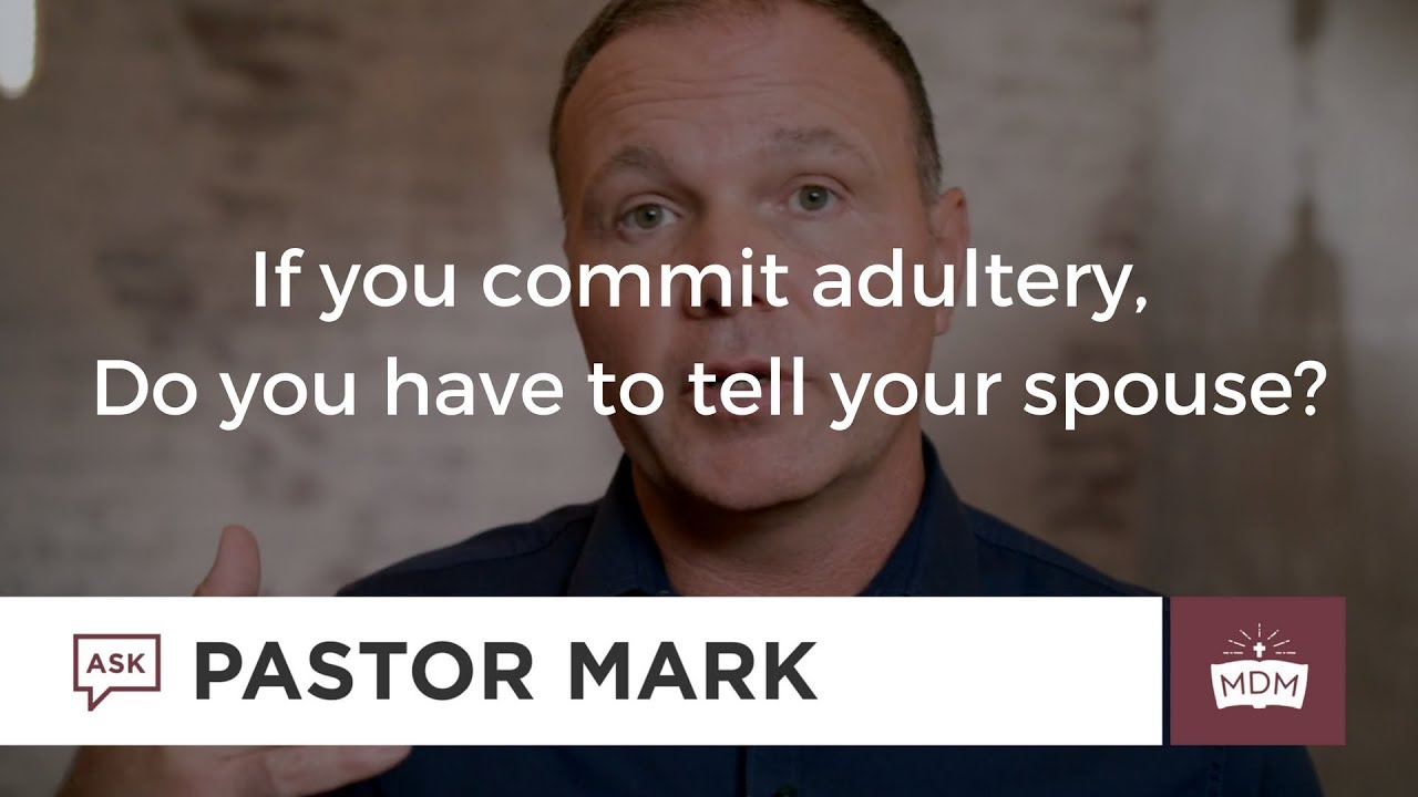 If you commit adultery, do you have to tell your spouse?